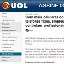 • UOL – Com mais celulares do que telefones fixos, empresas controlam profissionais